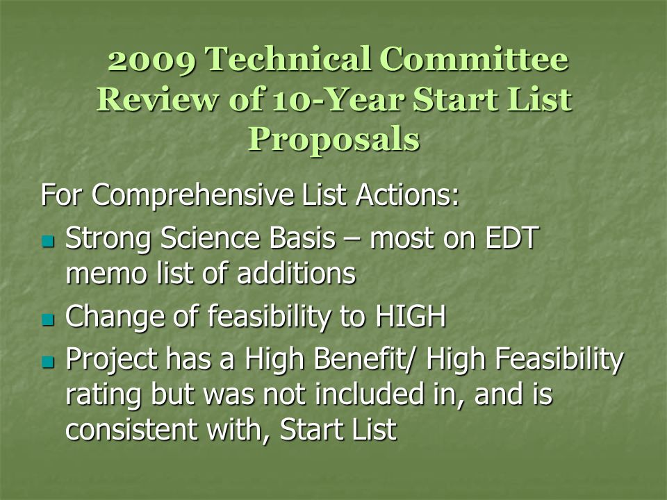2009 Technical Committee Review of 10-Year Start List Proposals 2009 Technical Committee Review of 10-Year Start List Proposals For Comprehensive List