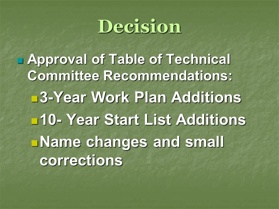Decision Approval of Table of Technical Committee Recommendations: Approval of Table of Technical Committee Recommendations: 3-Year Work Plan Addition