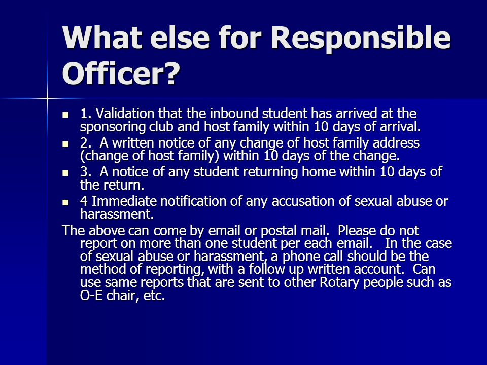 What else for Responsible Officer? 1. Validation that the inbound student has arrived at the sponsoring club and host family within 10 days of arrival