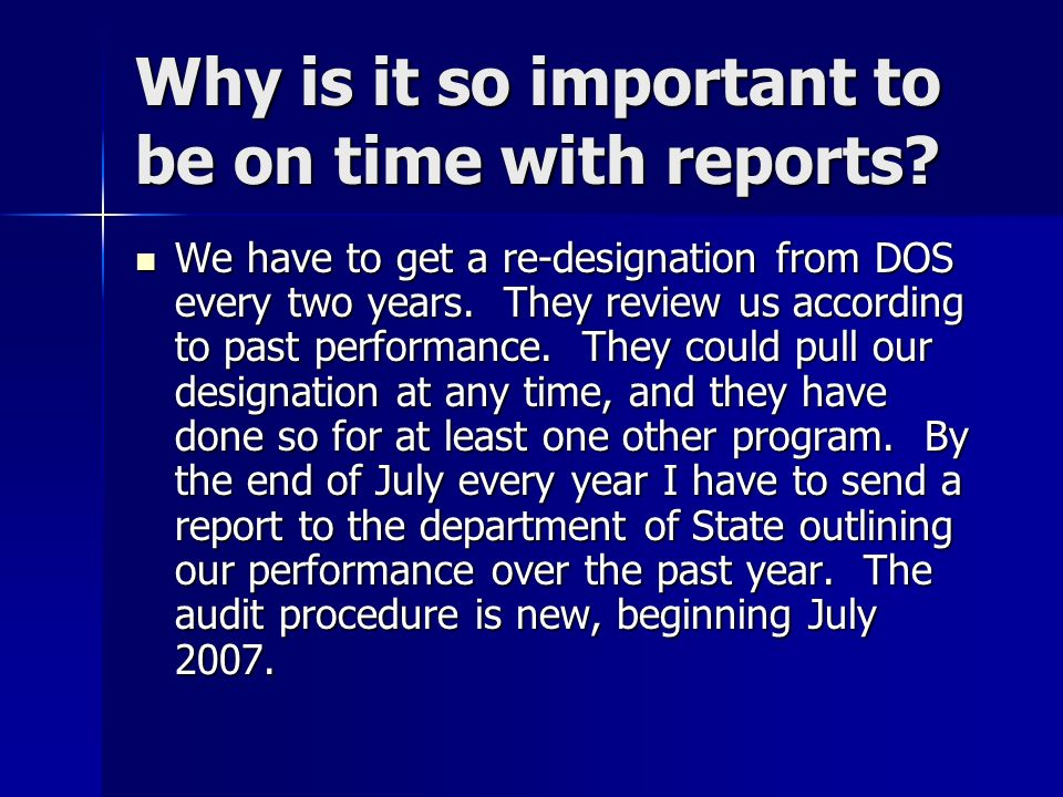 Why is it so important to be on time with reports.
