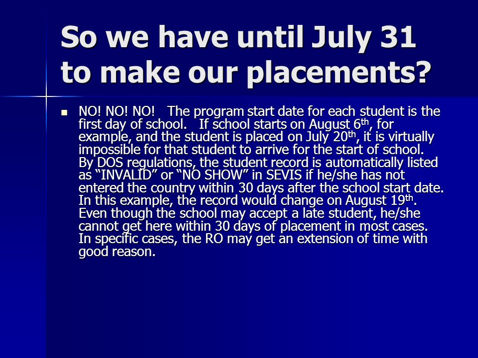 So we have until July 31 to make our placements. NO.
