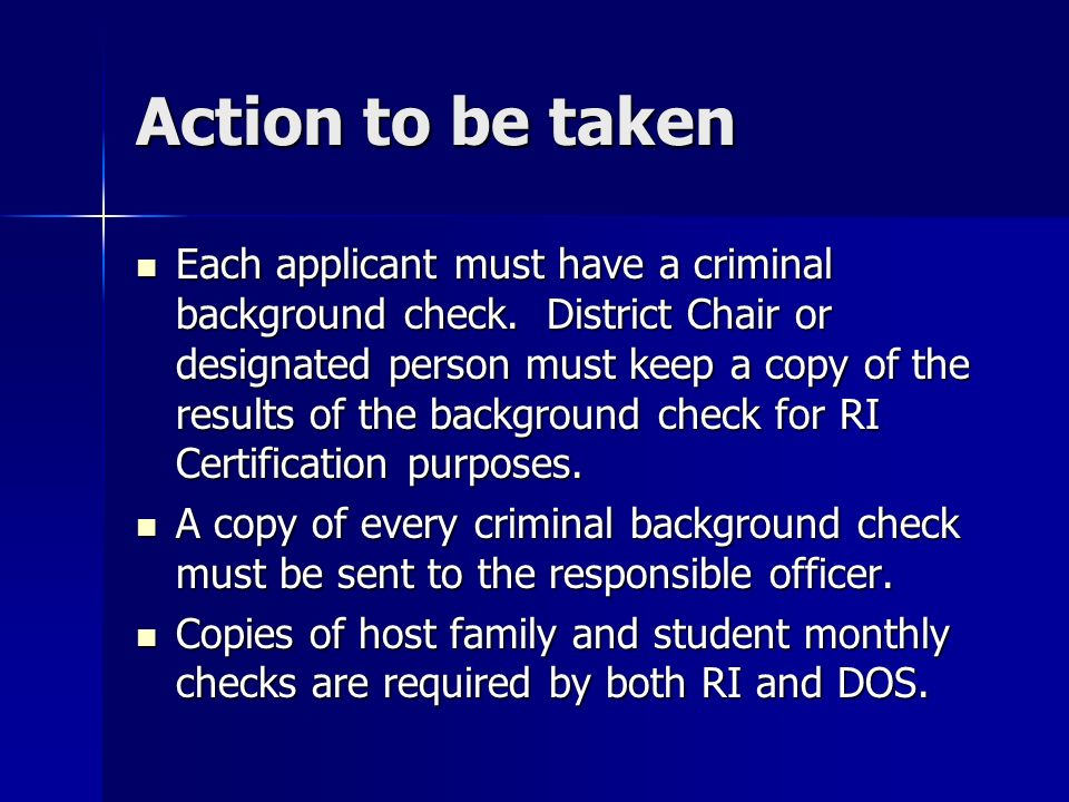 Action to be taken Each applicant must have a criminal background check.