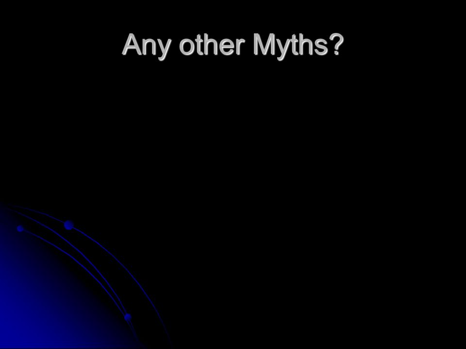 Any other Myths