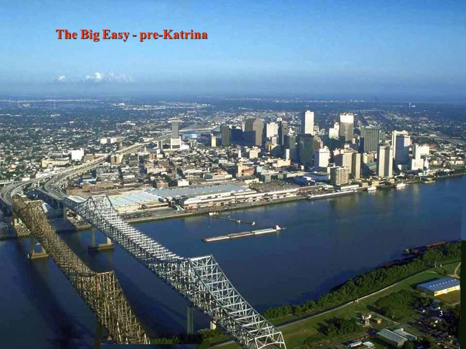 2/12/20143 The Big Easy - pre-Katrina 3