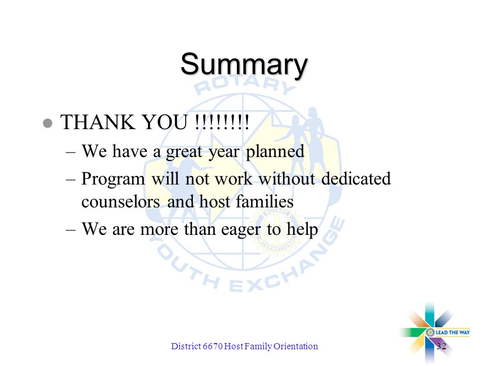 District 6670 Host Family Orientation32 Summary l THANK YOU !!!!!!!.