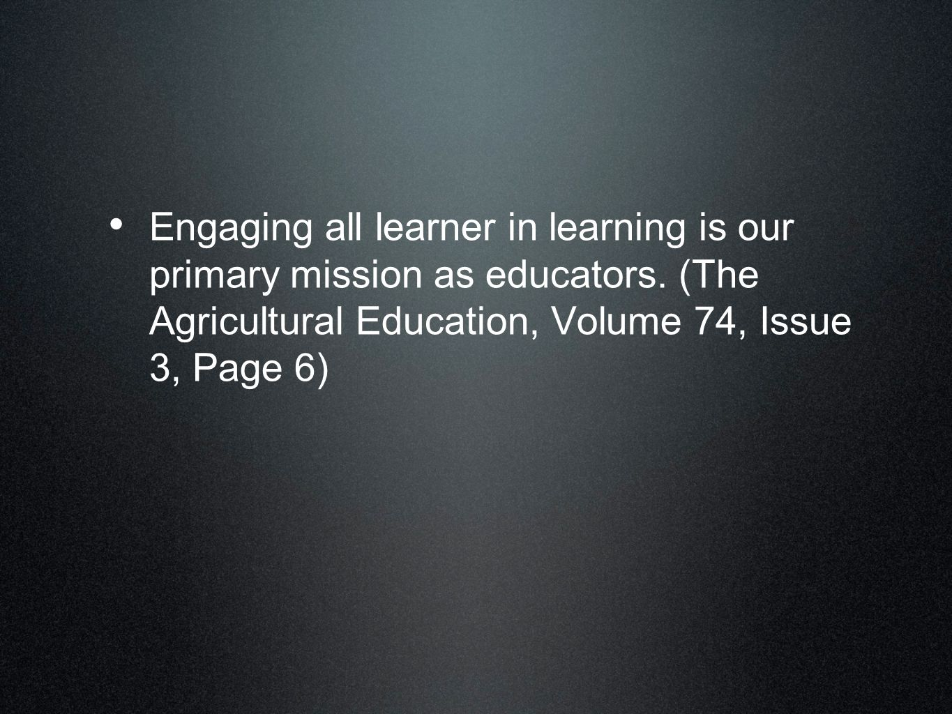 Engaging all learner in learning is our primary mission as educators.