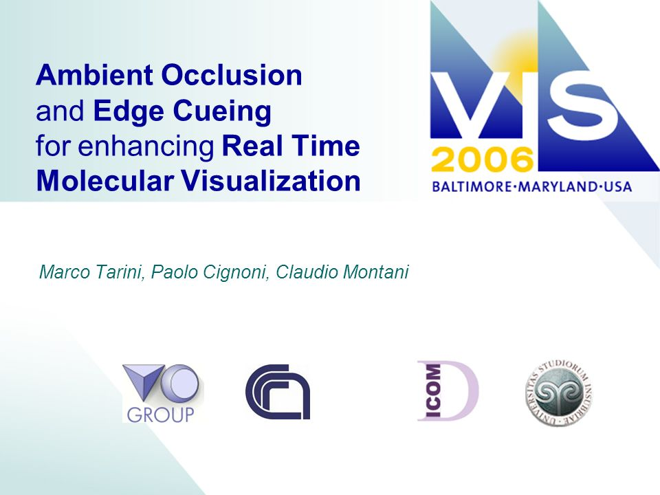 Ambient Occlusion and Edge Cueing for enhancing Real Time Molecular Visualization Marco Tarini, Paolo Cignoni, Claudio Montani