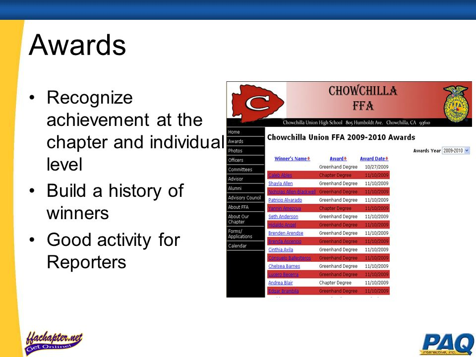 Awards Recognize achievement at the chapter and individual level Build a history of winners Good activity for Reporters