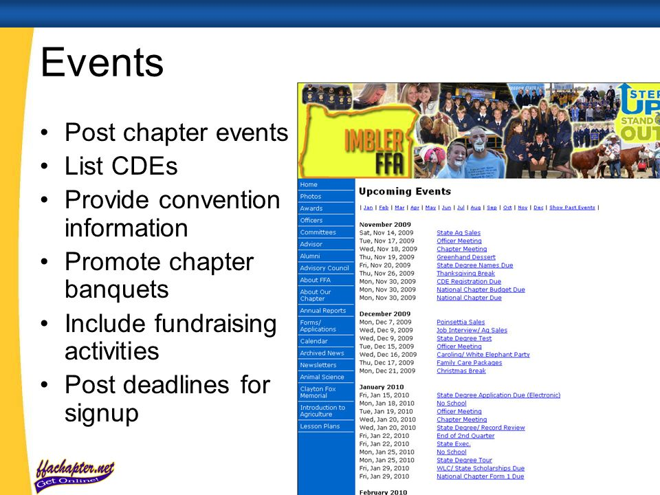 Events Post chapter events List CDEs Provide convention information Promote chapter banquets Include fundraising activities Post deadlines for signup
