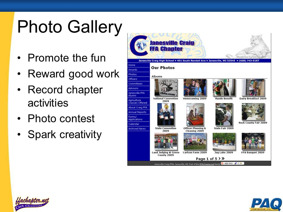 Photo Gallery Promote the fun Reward good work Record chapter activities Photo contest Spark creativity