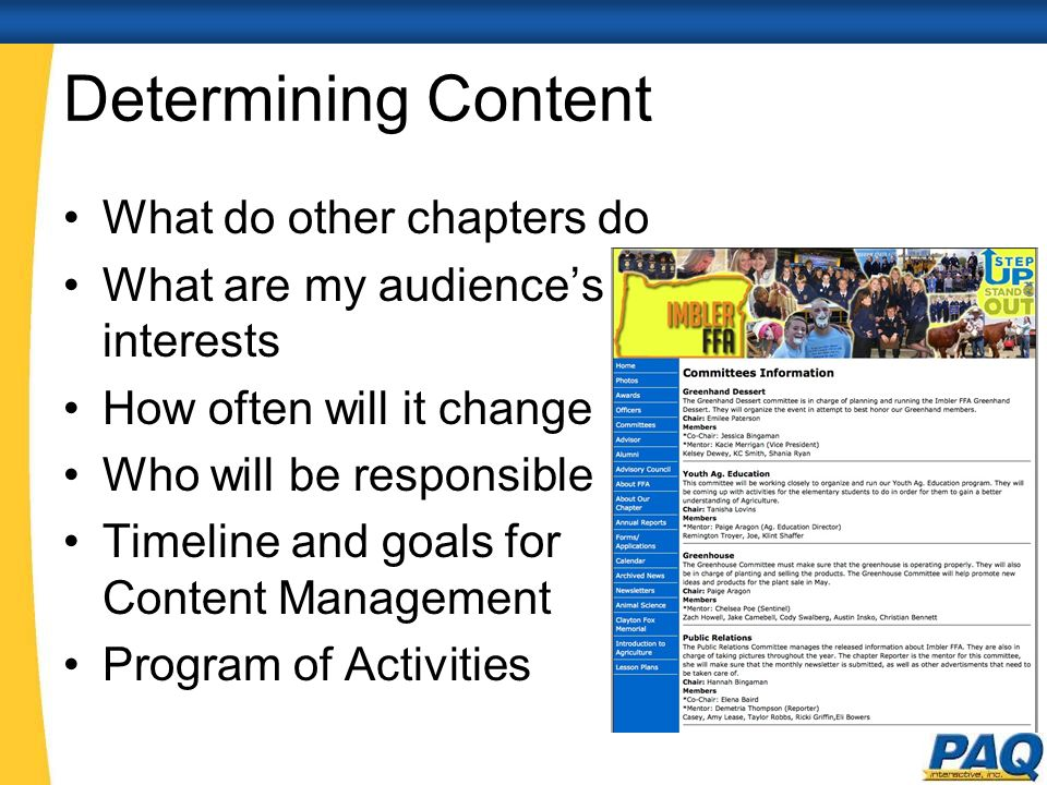 Determining Content What do other chapters do What are my audiences interests How often will it change Who will be responsible Timeline and goals for Content Management Program of Activities