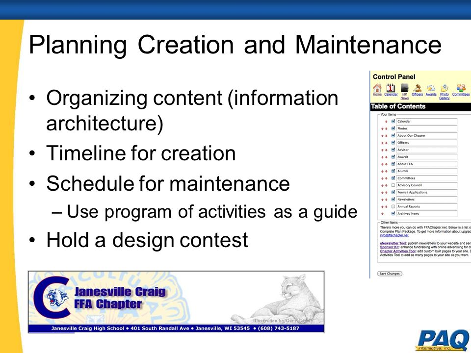 Planning Creation and Maintenance Organizing content (information architecture) Timeline for creation Schedule for maintenance –Use program of activities as a guide Hold a design contest