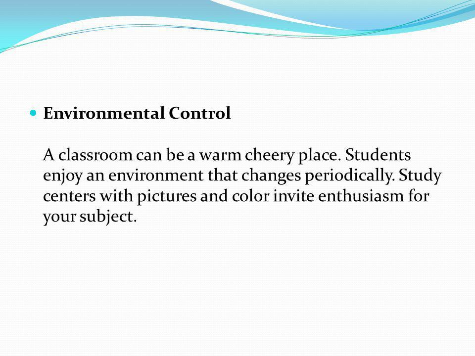 Environmental Control A classroom can be a warm cheery place.