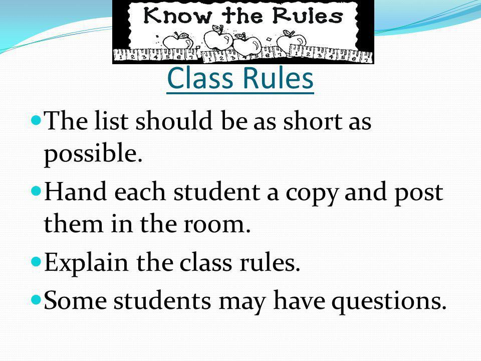 Class Rules The list should be as short as possible.