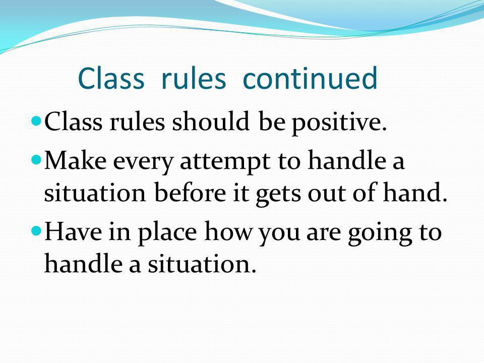 Class rules continued Class rules should be positive.