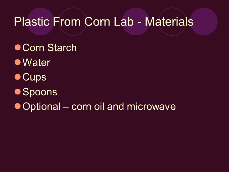 Plastic From Corn Lab - Materials Corn Starch Water Cups Spoons Optional – corn oil and microwave