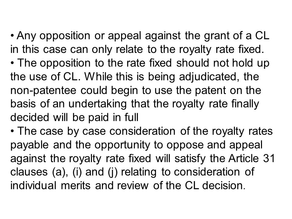 Any opposition or appeal against the grant of a CL in this case can only relate to the royalty rate fixed. The opposition to the rate fixed should not