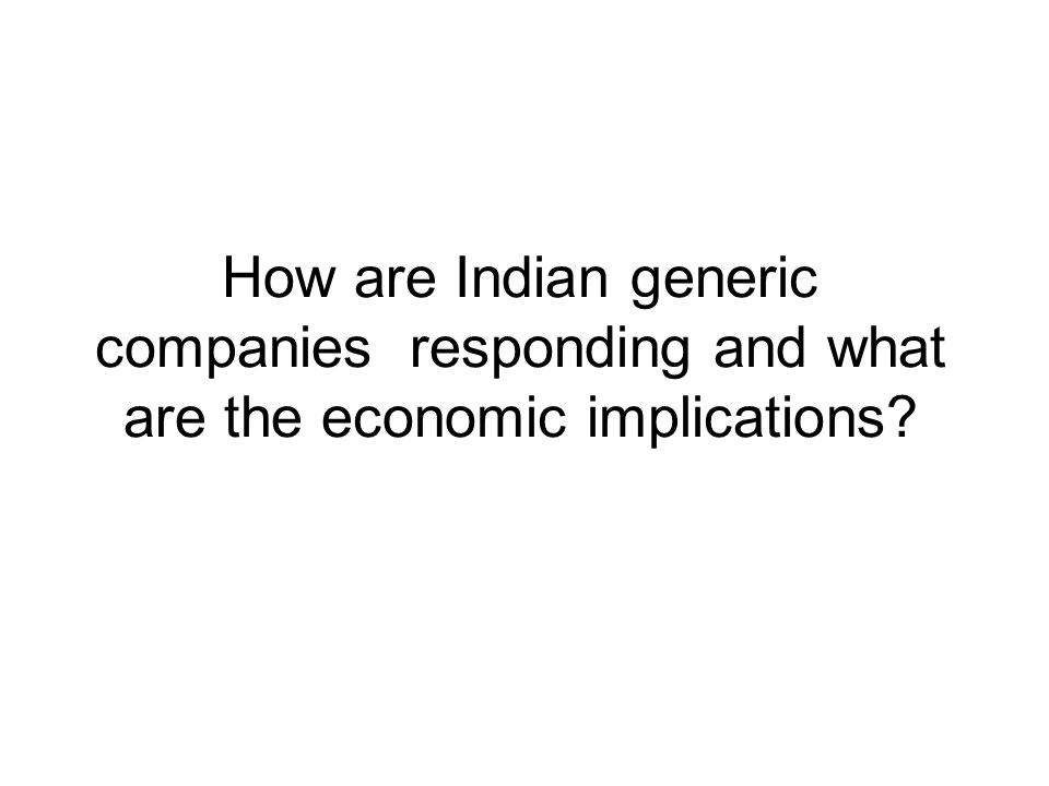 How are Indian generic companies responding and what are the economic implications