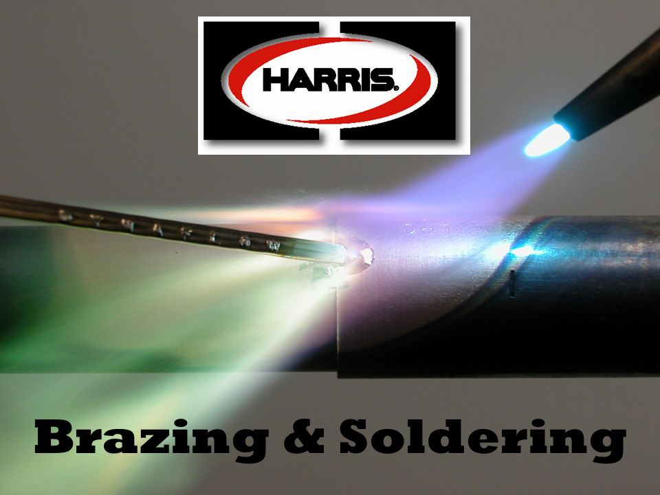© 2009 Harris Products Group Brazing & Soldering