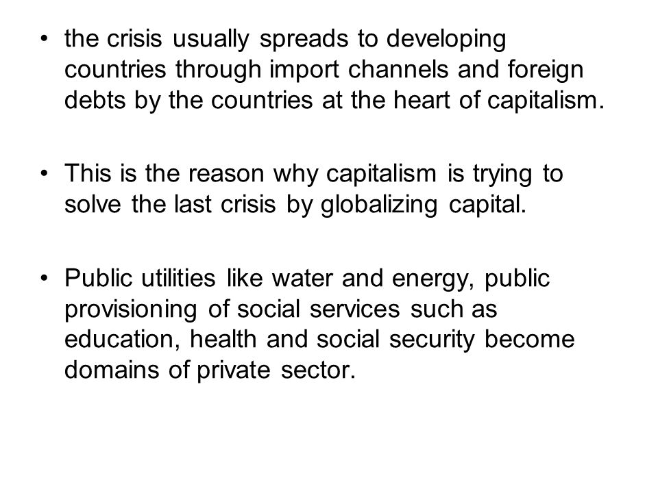 to solve the crisis of the capitalist system is not to solve macro economic defects in developing nations, but to solve the crisis of the capitalist system by integrating less developed ones to the system, irrespective of whether they are called stability or structural adjustment programs.