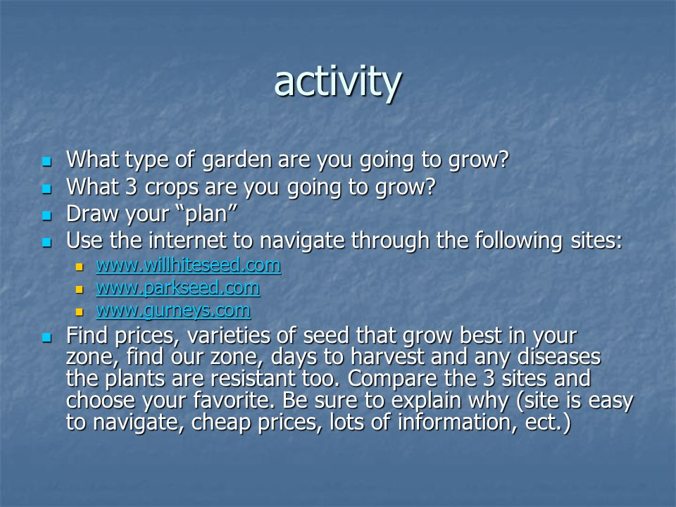 activity What type of garden are you going to grow.