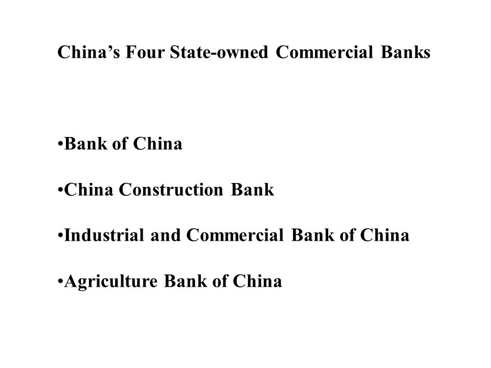 Chinas Four State-owned Commercial Banks Bank of China China Construction Bank Industrial and Commercial Bank of China Agriculture Bank of China