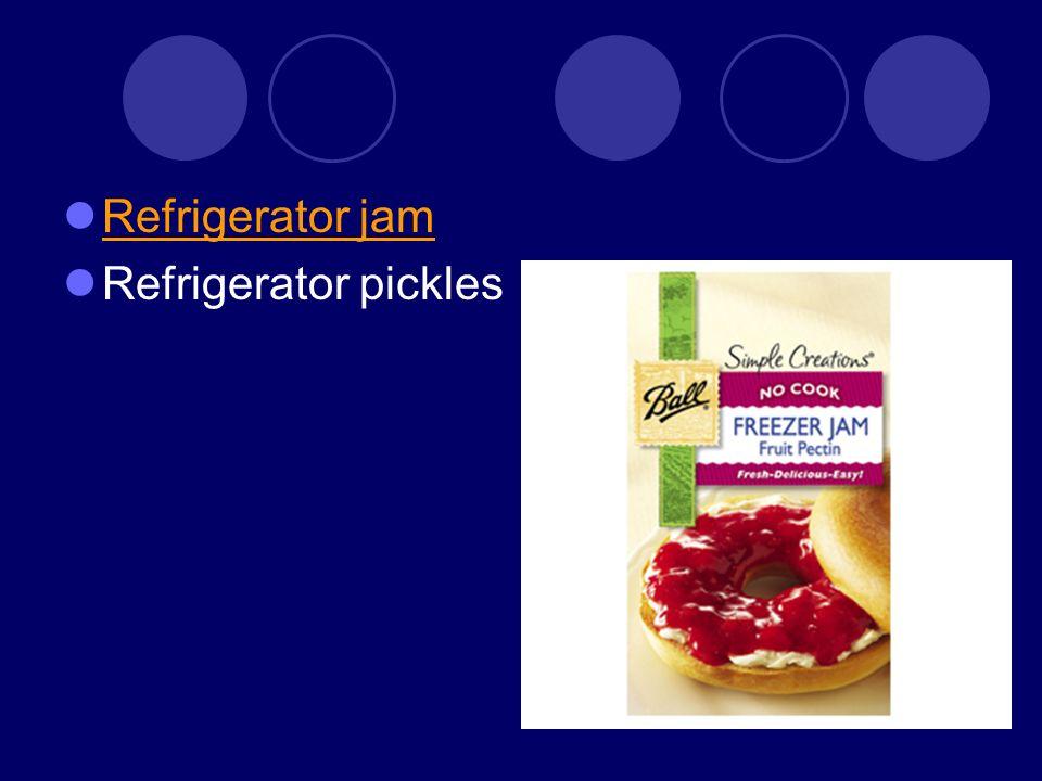 Refrigerator jam Refrigerator pickles