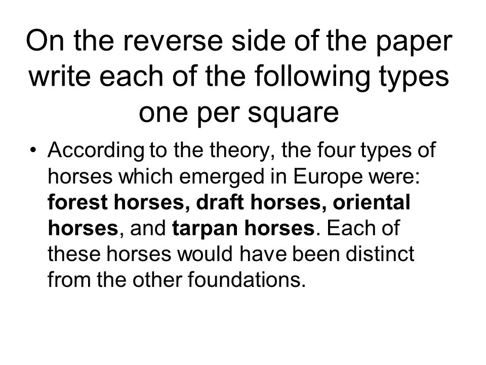 On the reverse side of the paper write each of the following types one per square According to the theory, the four types of horses which emerged in E
