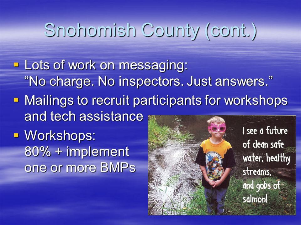 Snohomish County (cont.) Lots of work on messaging: No charge.