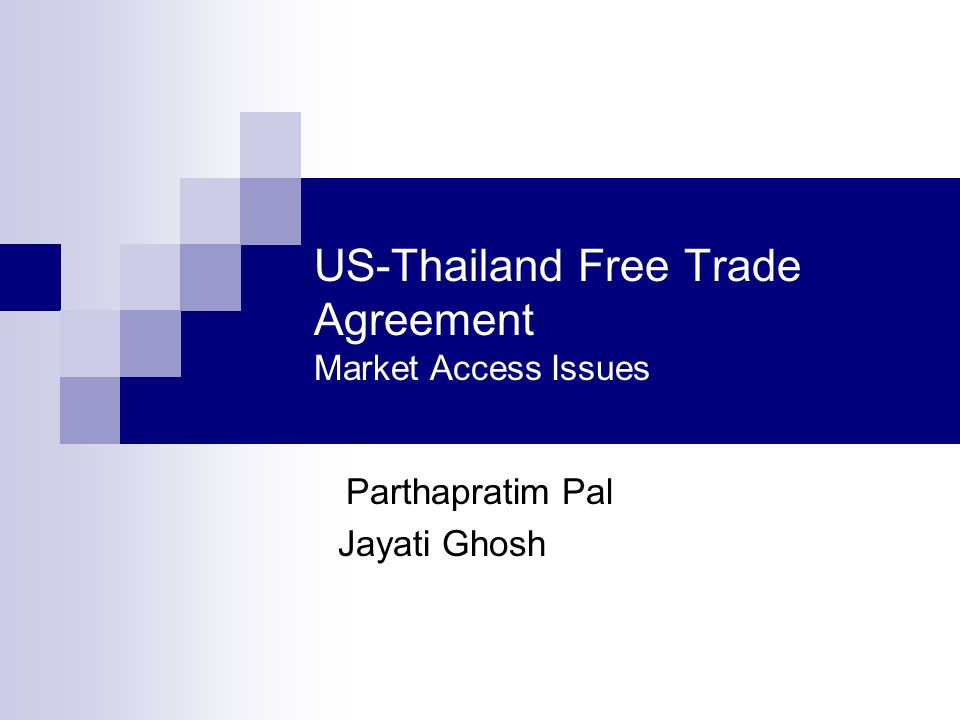 US-Thailand Free Trade Agreement Market Access Issues Parthapratim Pal Jayati Ghosh