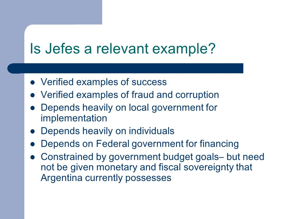 Is Jefes a relevant example.