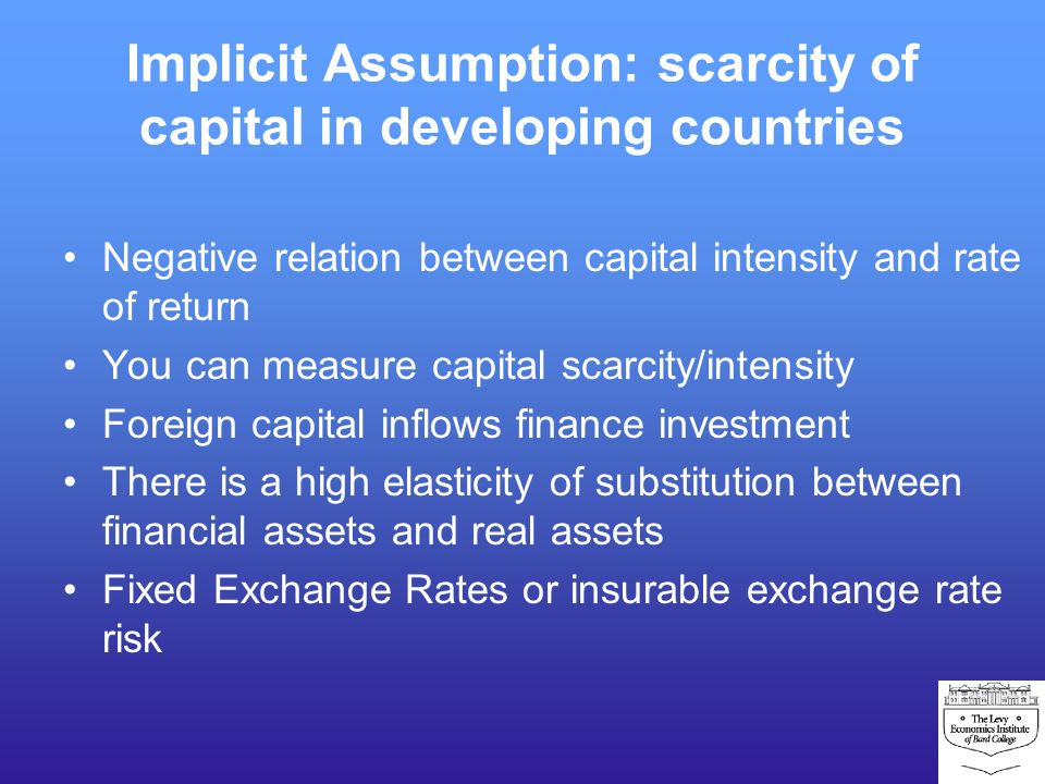Implicit Assumption: scarcity of capital in developing countries Negative relation between capital intensity and rate of return You can measure capita