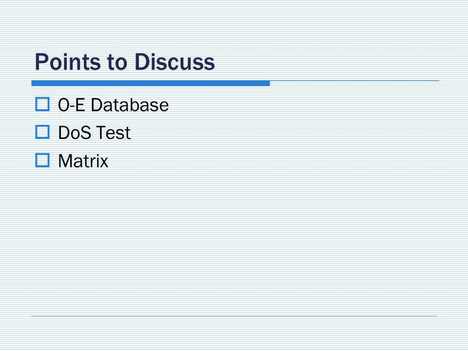 Points to Discuss O-E Database DoS Test Matrix