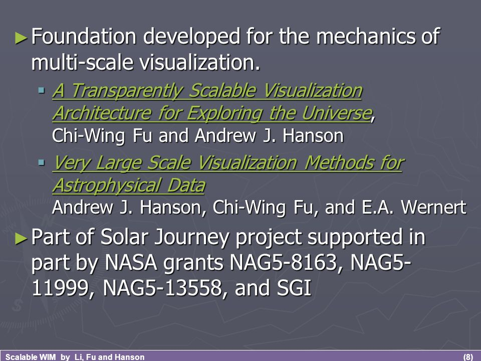 (8) Scalable WIM by Li, Fu and Hanson Foundation developed for the mechanics of multi-scale visualization.