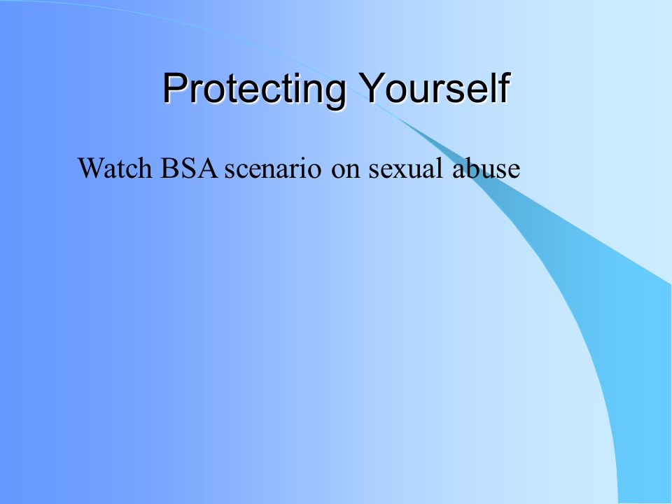 Protecting Yourself Although rarely an issue, sexual abuse and sexual harassment are two topics that need to be addressed. Basic Definitions: –Sexual
