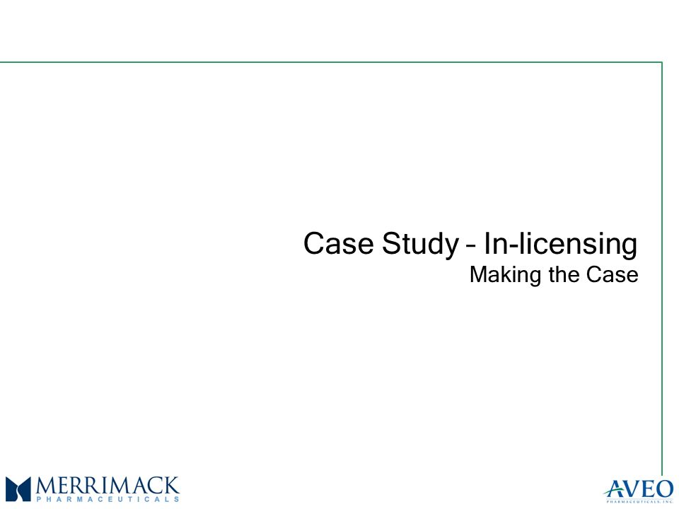 Case Study – In-licensing Making the Case
