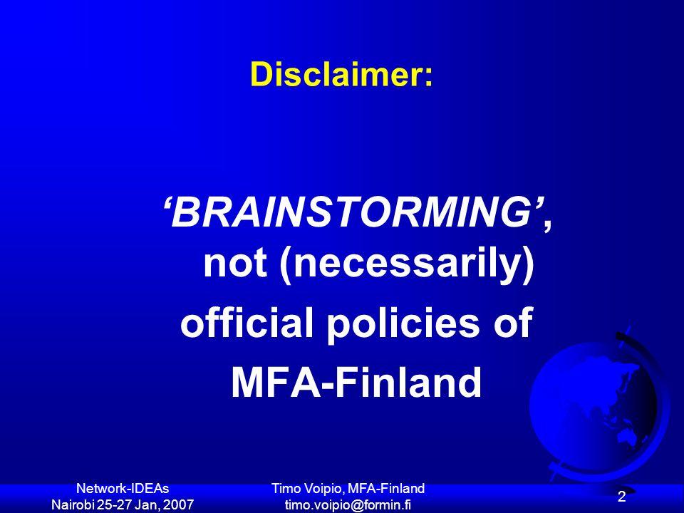 Network-IDEAs Nairobi 25-27 Jan, 2007 Timo Voipio, MFA-Finland timo.voipio@formin.fi 43