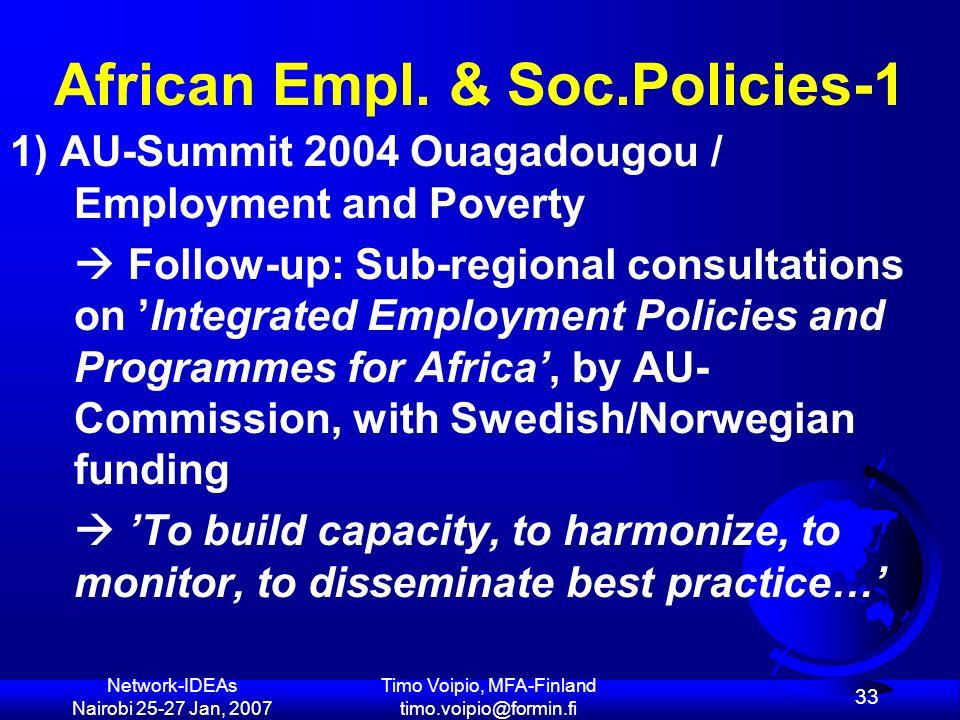 Network-IDEAs Nairobi 25-27 Jan, 2007 Timo Voipio, MFA-Finland timo.voipio@formin.fi 33 African Empl.