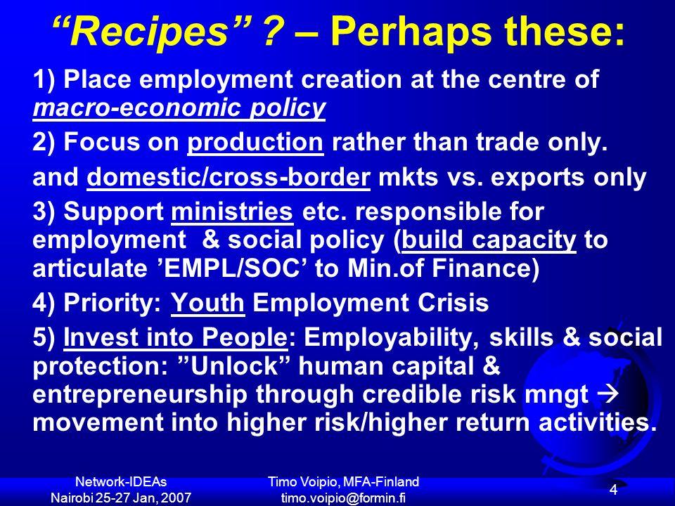 Network-IDEAs Nairobi 25-27 Jan, 2007 Timo Voipio, MFA-Finland timo.voipio@formin.fi 75 SOCIAL -security & protection -inclusion & dialogue - rights & equality, incl.