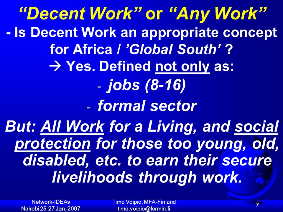 ILO (+ UN + EU): Decent Work Country Programmes (DWCP) EMPLOY- MENT Enabling environment, Entrepreneurship, Employability, Skills, Productivity, Competivity SOCIAL PRO- TECTION Extending social security and protection to all, incl.