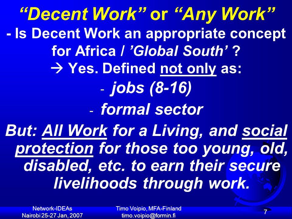 Network-IDEAs Nairobi 25-27 Jan, 2007 Timo Voipio, MFA-Finland timo.voipio@formin.fi 68 Min.of Social & Labour, unions,consumers Min.
