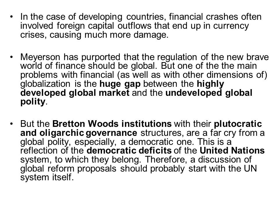 In the case of developing countries, financial crashes often involved foreign capital outflows that end up in currency crises, causing much more damag