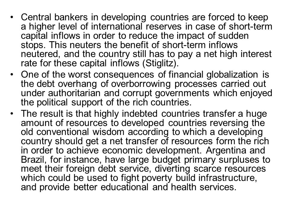 Central bankers in developing countries are forced to keep a higher level of international reserves in case of short-term capital inflows in order to