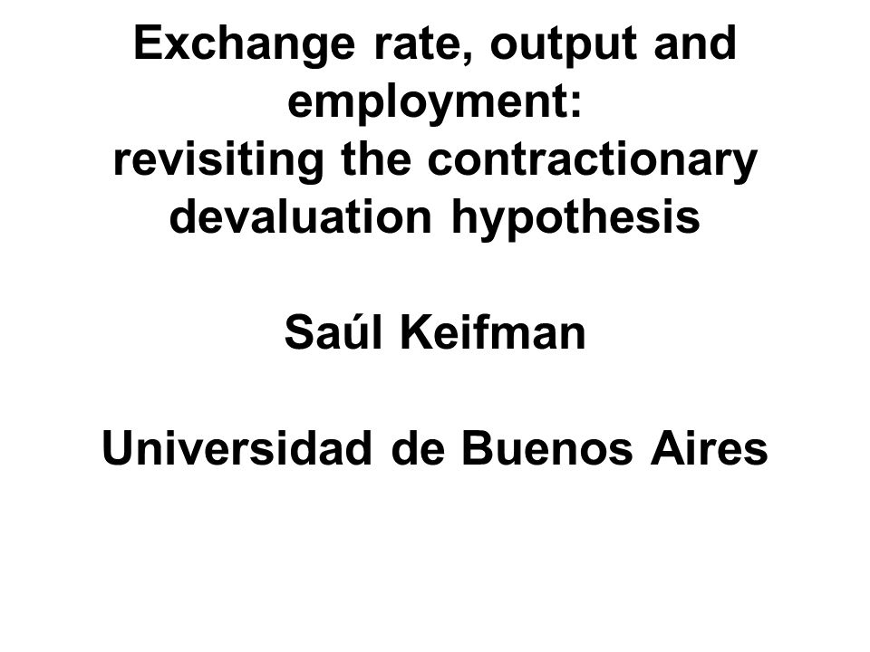 I.Introduction Purpose: discuss the relationship between the exchange rate and employment.