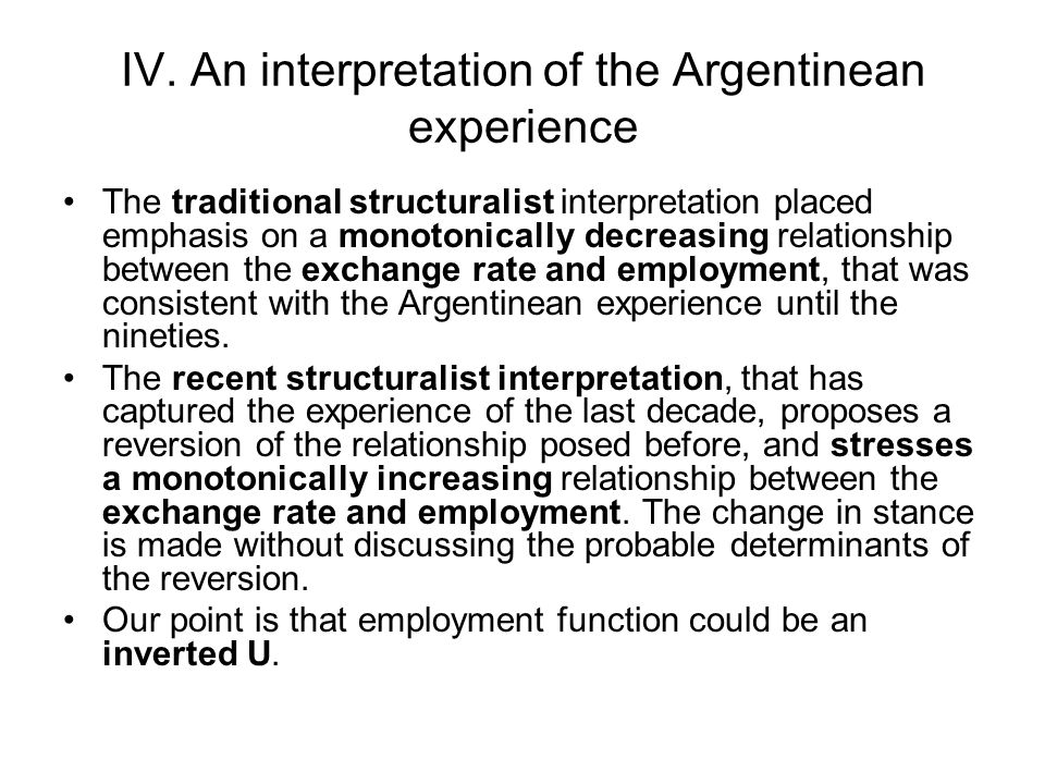 IV. An interpretation of the Argentinean experience The traditional structuralist interpretation placed emphasis on a monotonically decreasing relatio
