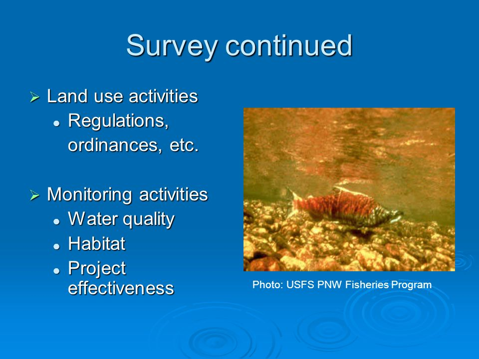 Survey continued Land use activities Land use activities Regulations, Regulations, ordinances, etc.