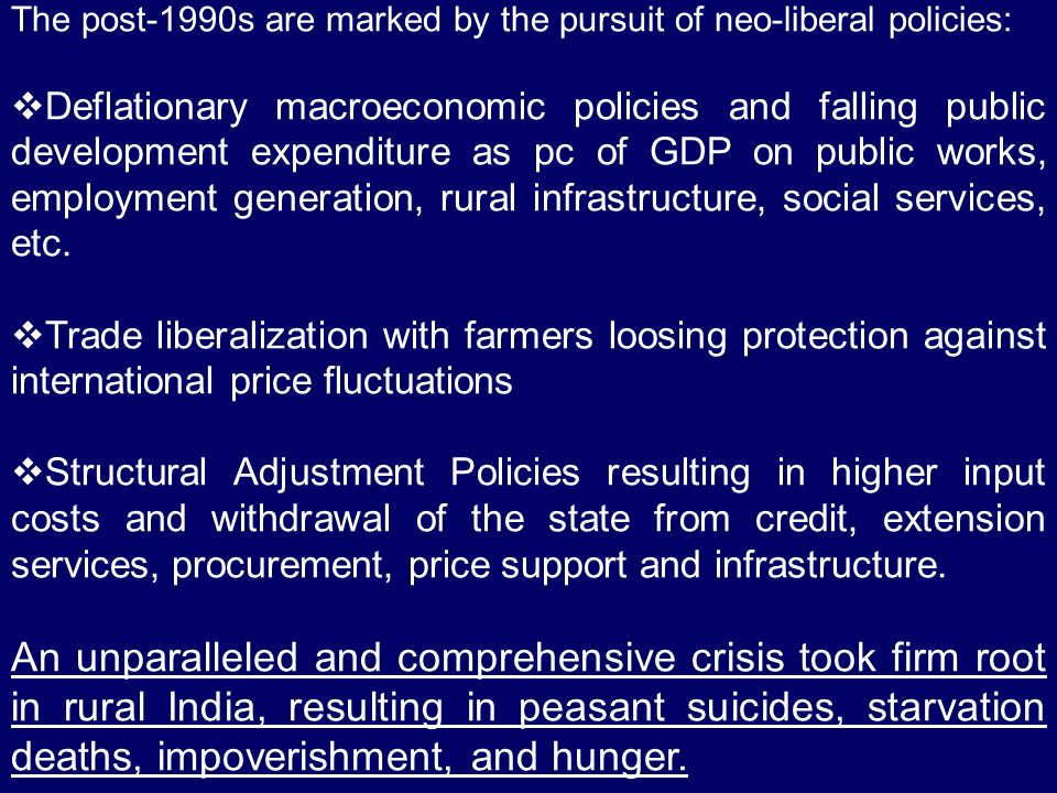 The post-1990s are marked by the pursuit of neo-liberal policies: Deflationary macroeconomic policies and falling public development expenditure as pc