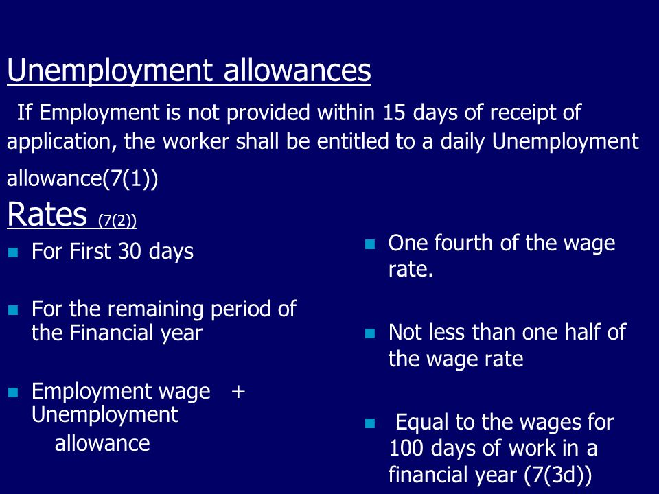Unemployment allowances If Employment is not provided within 15 days of receipt of application, the worker shall be entitled to a daily Unemployment a