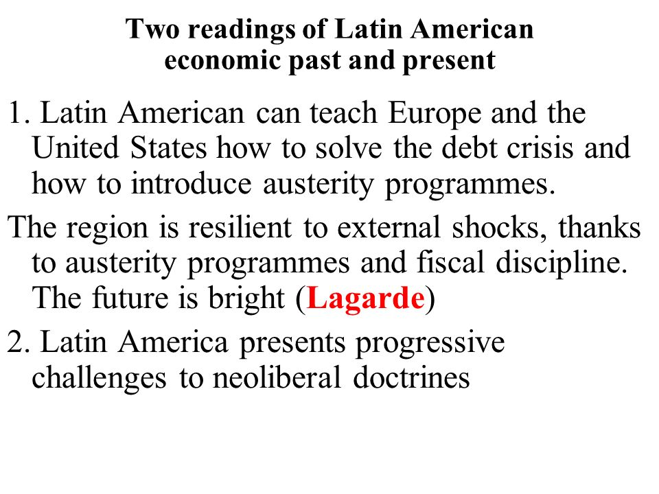 Two readings of Latin American economic past and present 1.