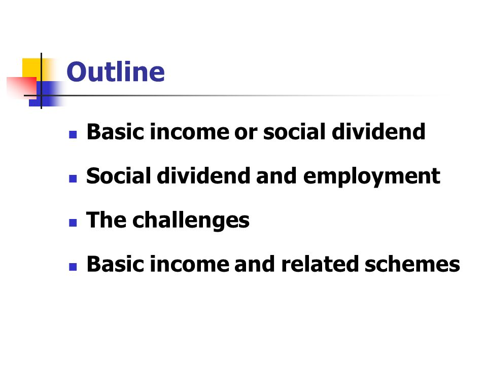 Basic income or social dividend According to the definition of Mr.